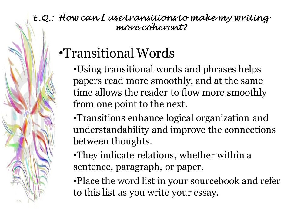 E.Q.: How can I use transitions to make my writing more coherent