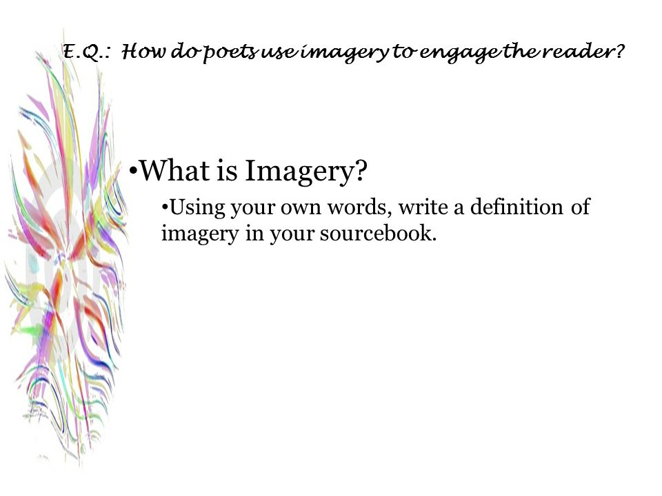 E.Q.: How do poets use imagery to engage the reader