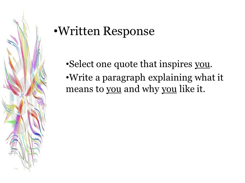 Written Response Select one quote that inspires you.
