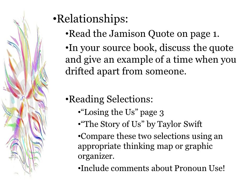 Relationships: Read the Jamison Quote on page 1.