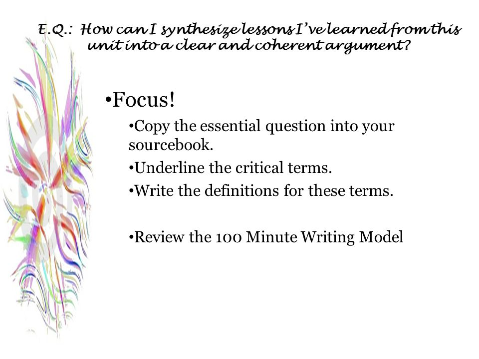 Focus! Copy the essential question into your sourcebook.