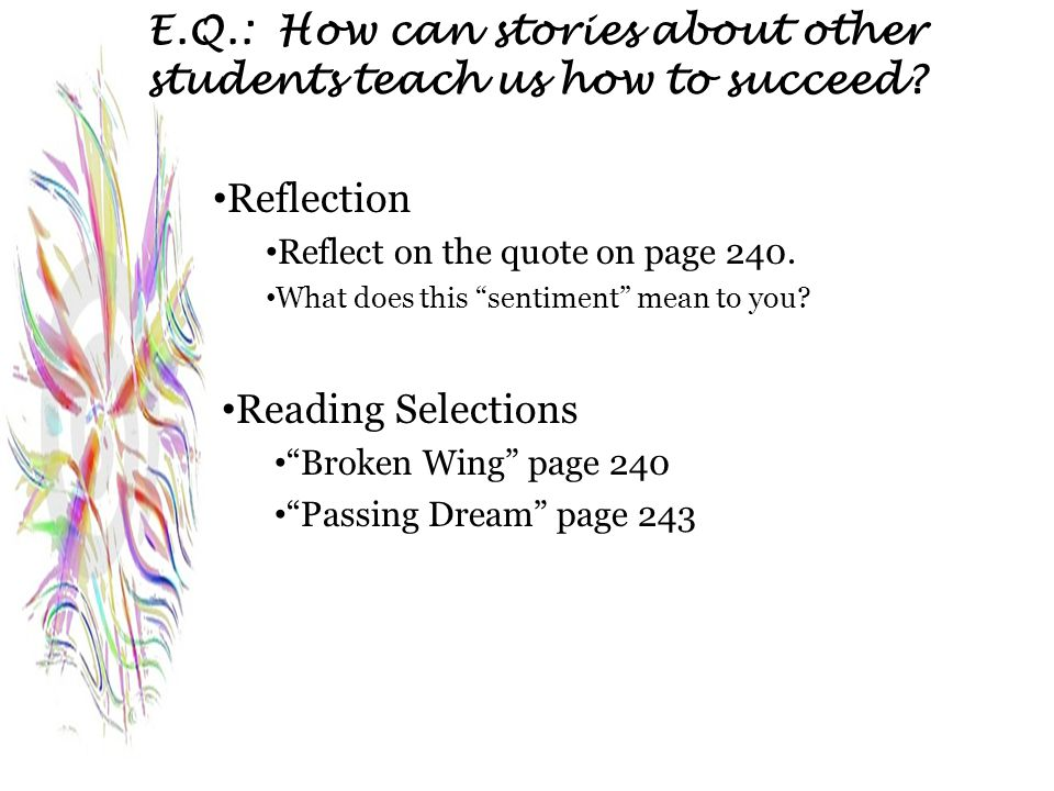 E.Q.: How can stories about other students teach us how to succeed