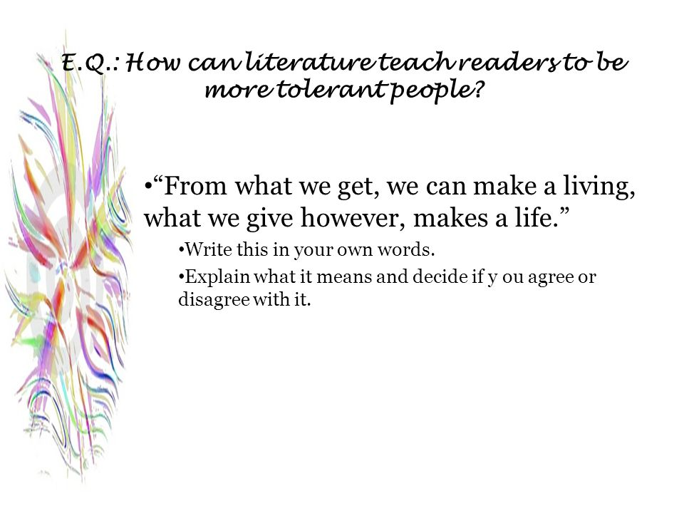 E.Q.: How can literature teach readers to be more tolerant people