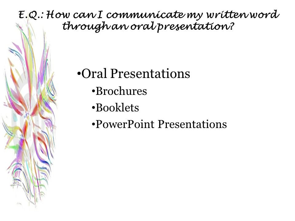 Oral Presentations Brochures Booklets PowerPoint Presentations