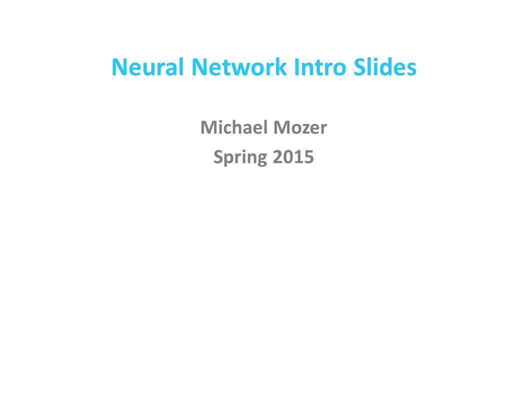 Neural Network Intro Slides