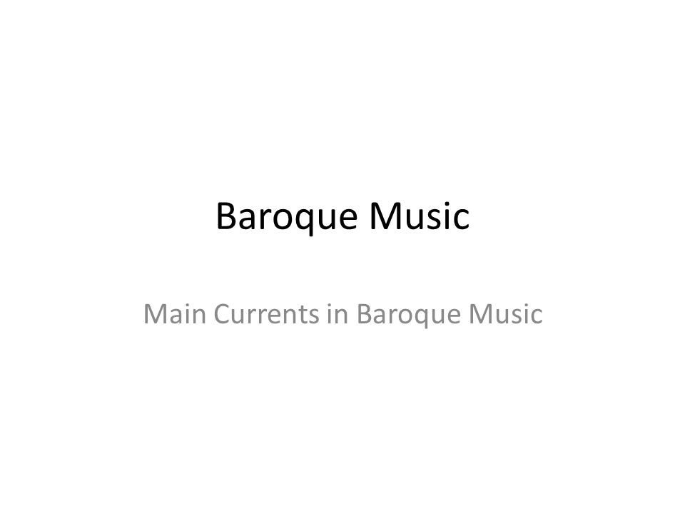 Main Currents in Baroque Music