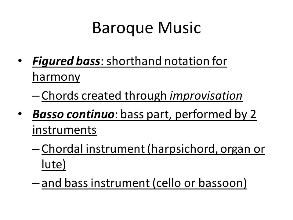 Baroque Music Figured bass: shorthand notation for harmony