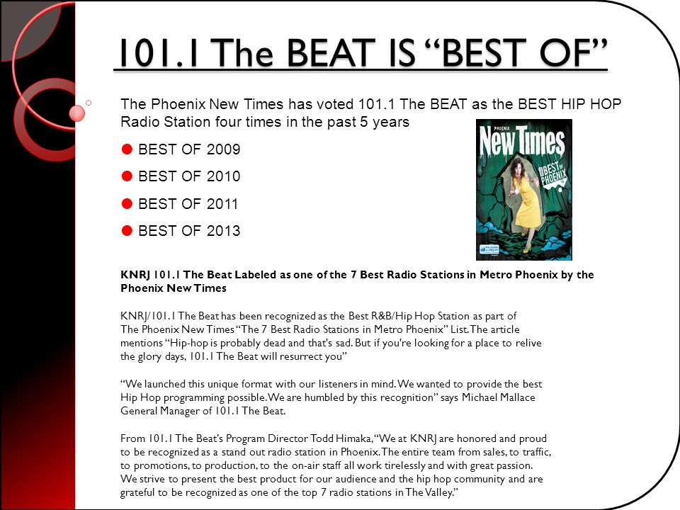 101.1 The BEAT IS BEST OF The Phoenix New Times has voted 101.1 The BEAT as the BEST HIP HOP Radio Station four times in the past 5 years.