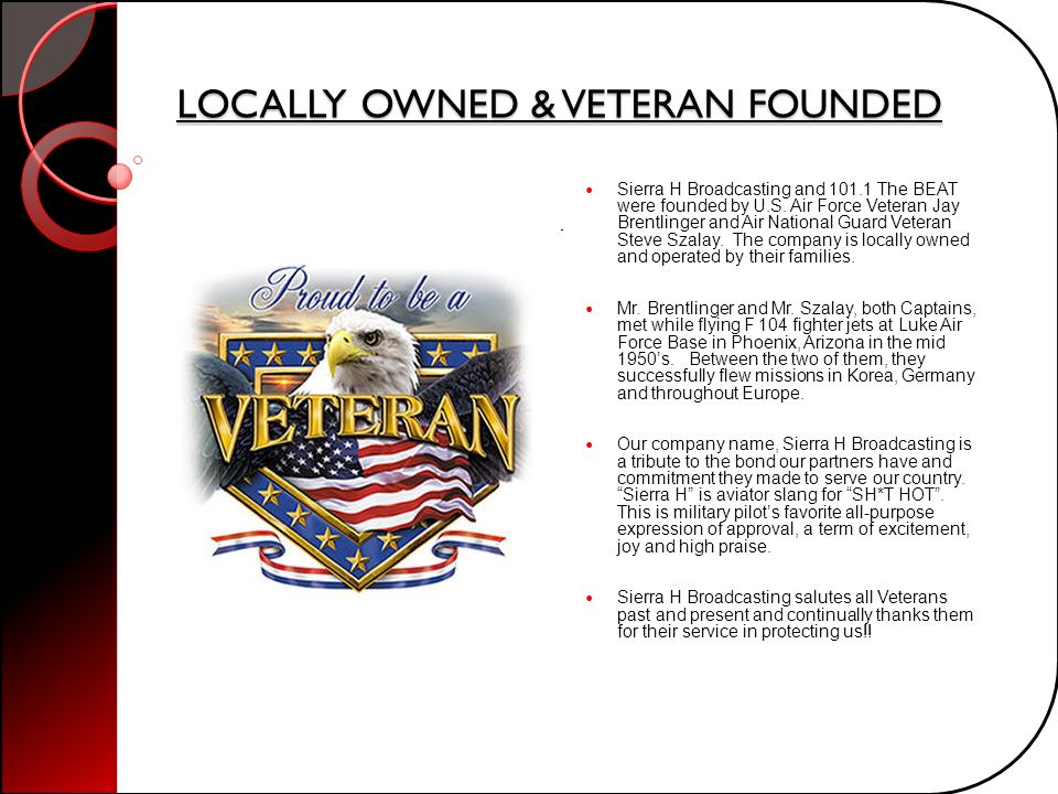LOCALLY OWNED & VETERAN FOUNDED
