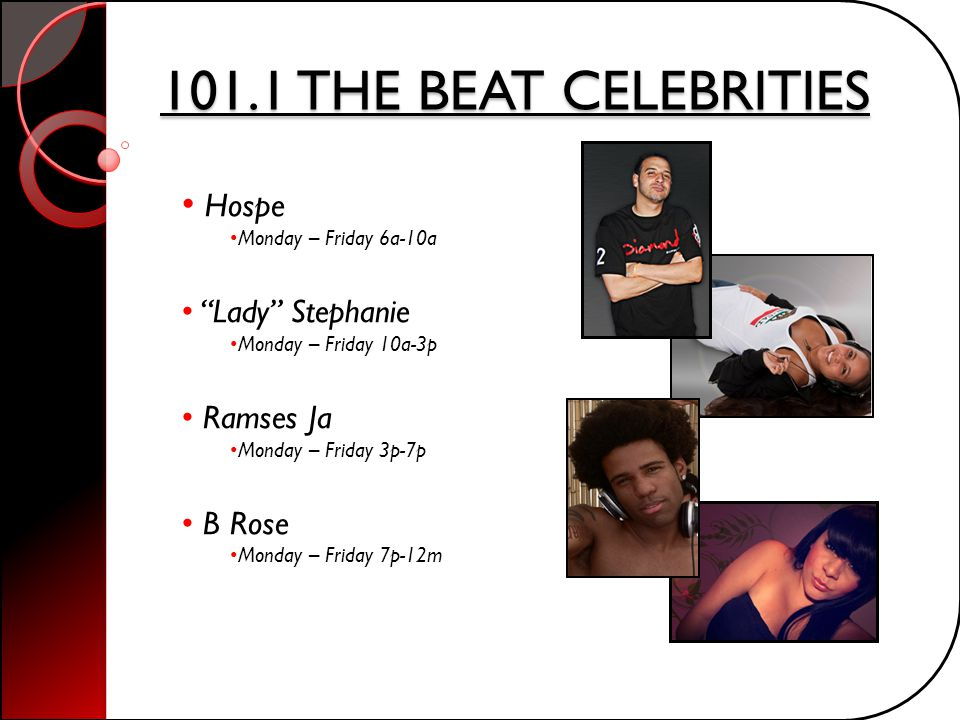 101.1 THE BEAT CELEBRITIES Hospe Lady Stephanie Ramses Ja B Rose