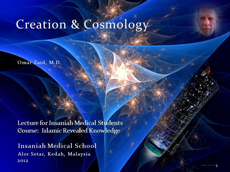 Creation & Cosmology Lecture for Insaniah Medical Students