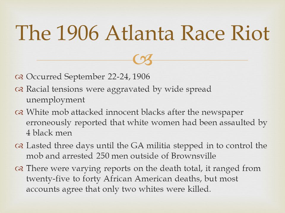 The 1906 Atlanta Race Riot Occurred September 22-24, 1906