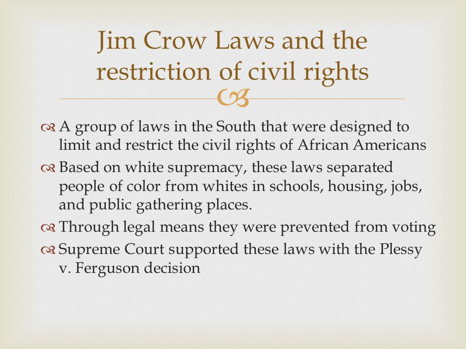 Jim Crow Laws and the restriction of civil rights