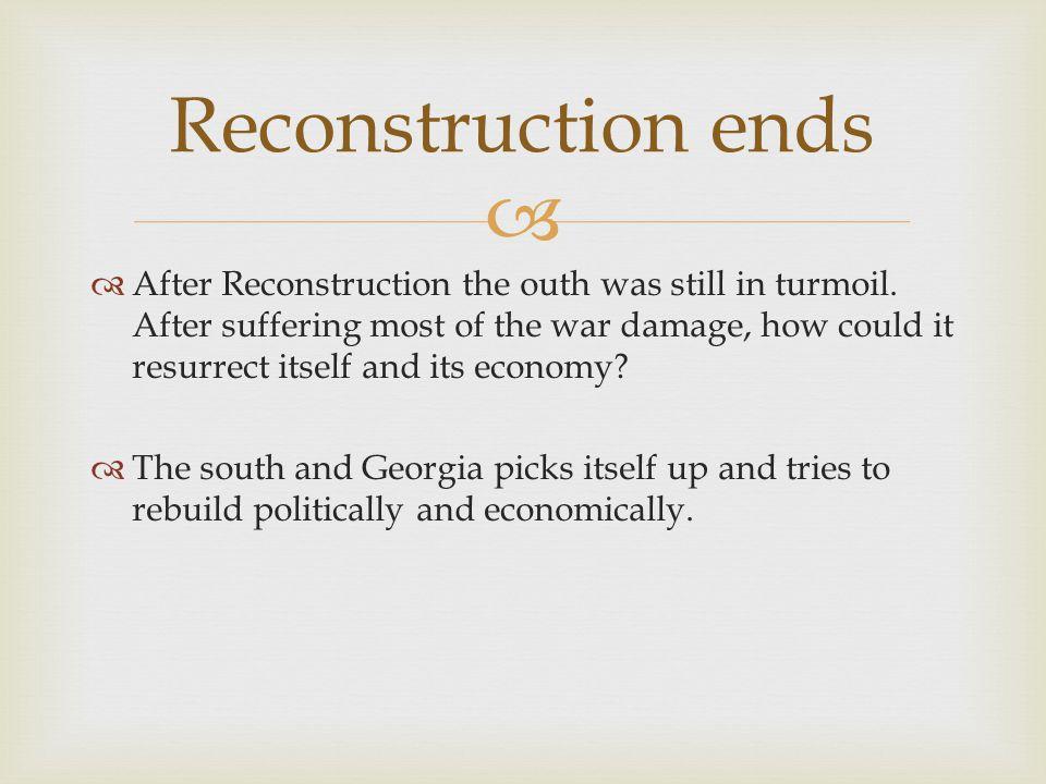 Reconstruction ends