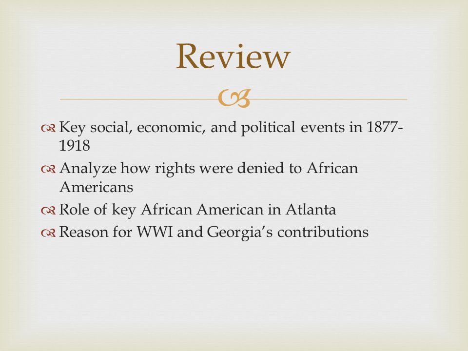 Review Key social, economic, and political events in 1877-1918