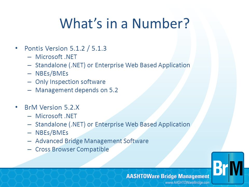What's in a Number Pontis Version 5.1.2 / 5.1.3 BrM Version 5.2.X