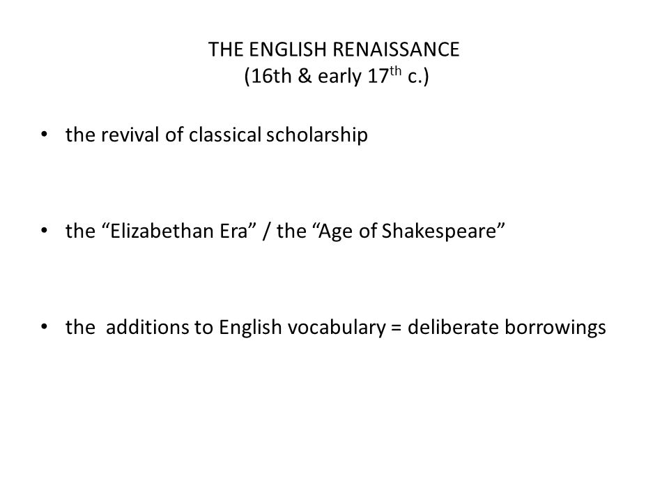 THE ENGLISH RENAISSANCE (16th & early 17th c.)