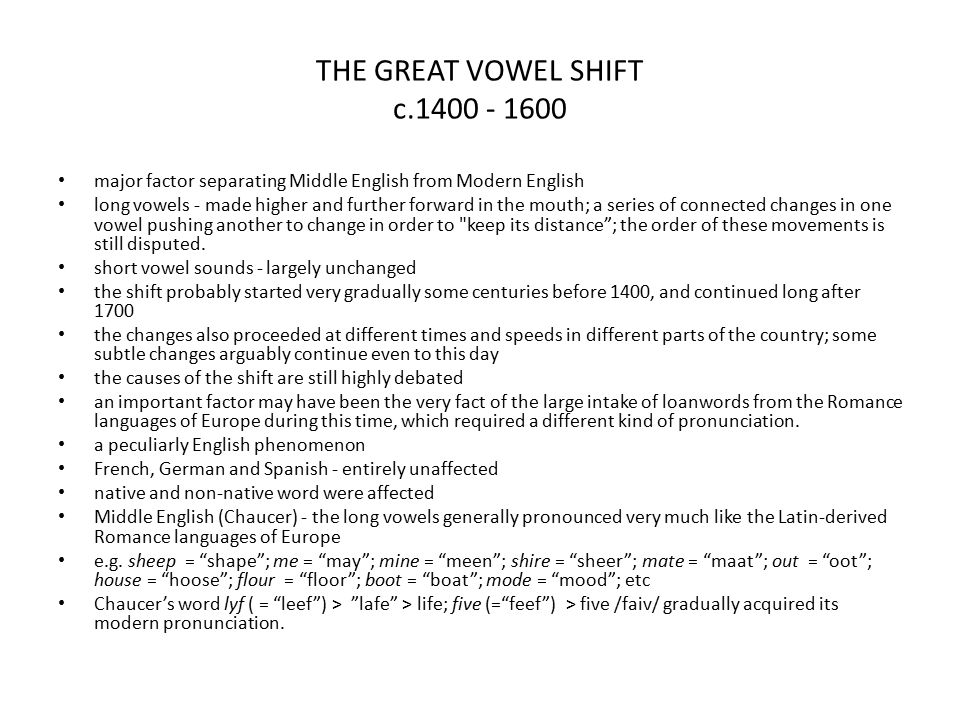 THE GREAT VOWEL SHIFT c.1400 - 1600