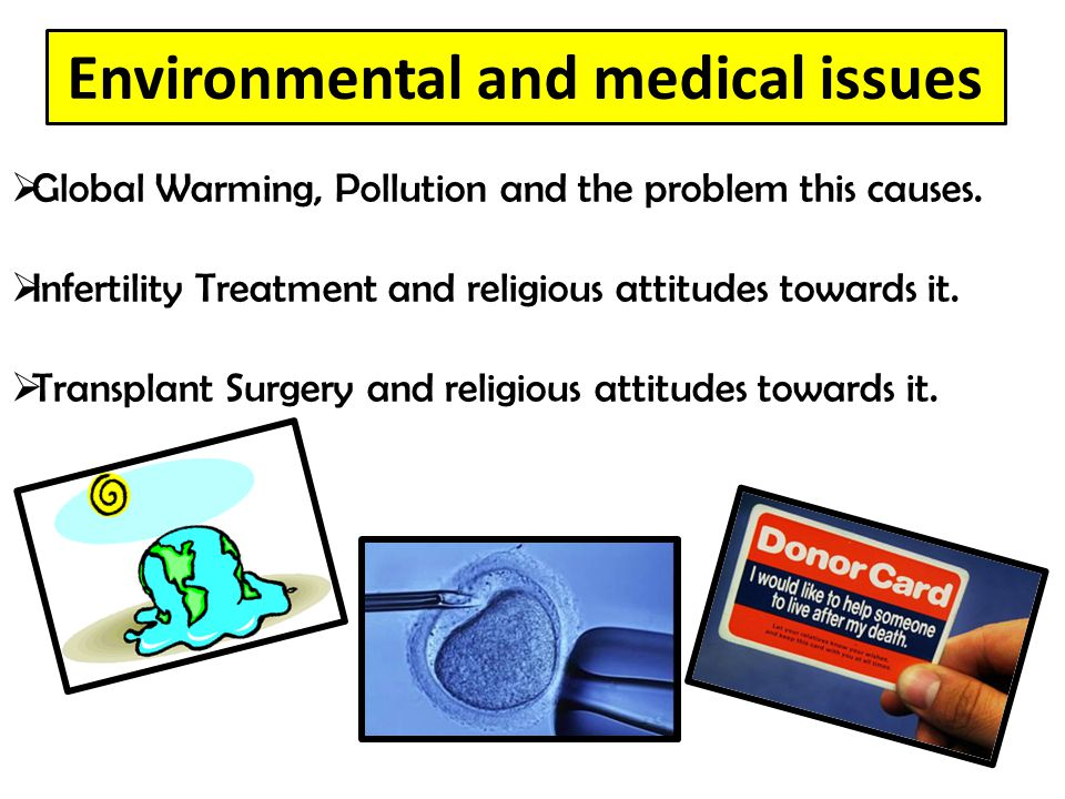 Environmental and medical issues