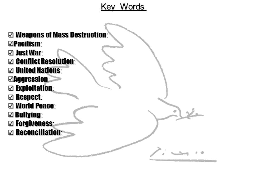 Key Words Weapons of Mass Destruction: Pacifism: Just War: