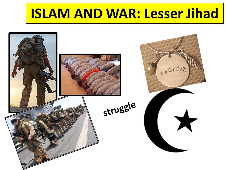 ISLAM AND WAR: Lesser Jihad