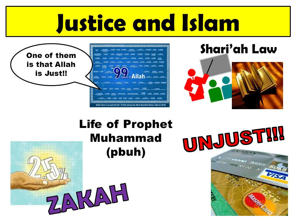 One of them is that Allah is Just!! Life of Prophet Muhammad (pbuh)