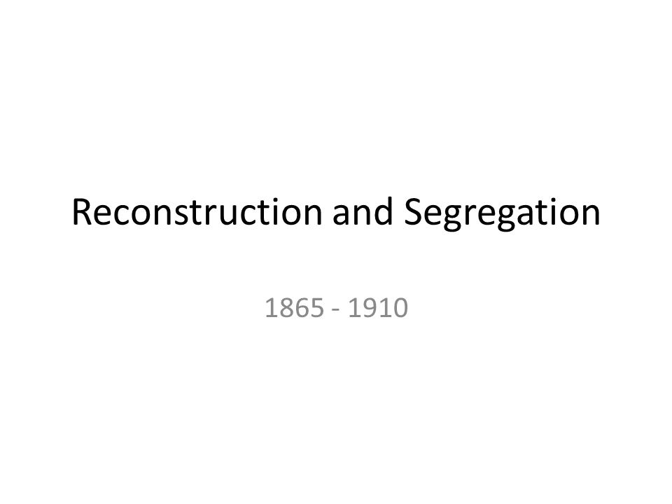 Reconstruction and Segregation