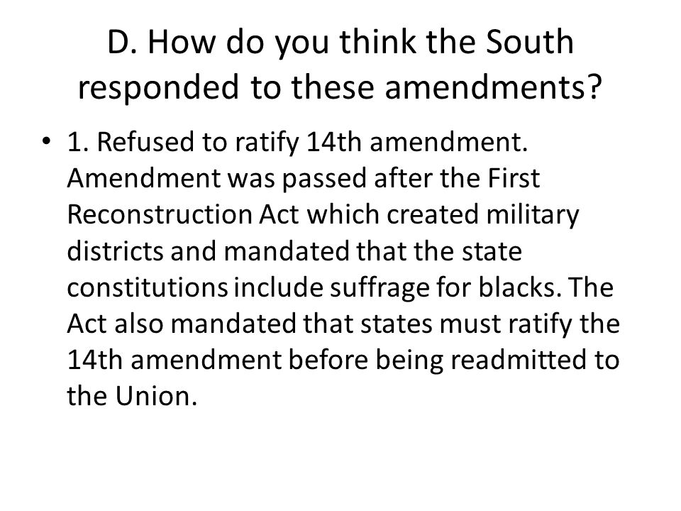 D. How do you think the South responded to these amendments
