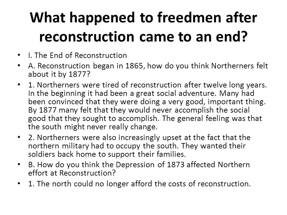 What happened to freedmen after reconstruction came to an end