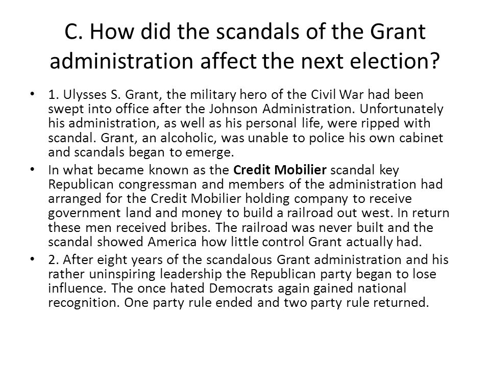 C. How did the scandals of the Grant administration affect the next election