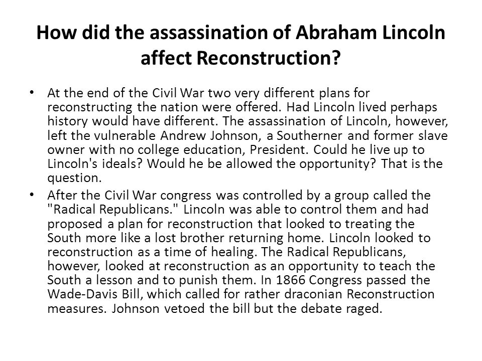 How did the assassination of Abraham Lincoln affect Reconstruction