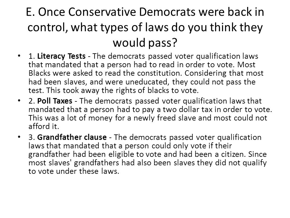 E. Once Conservative Democrats were back in control, what types of laws do you think they would pass