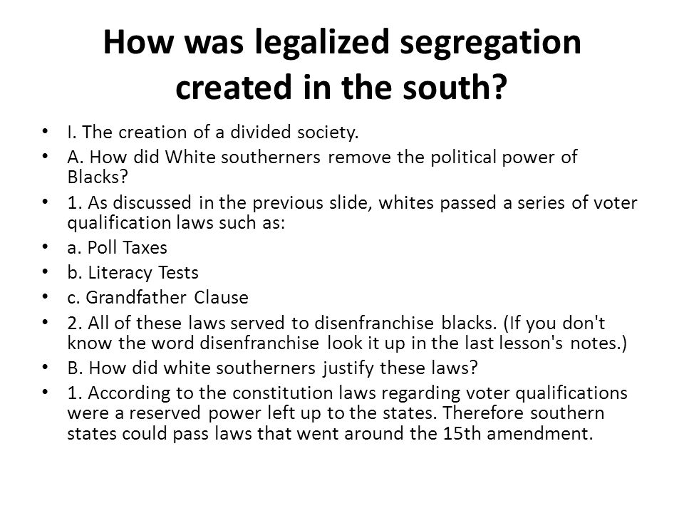 How was legalized segregation created in the south