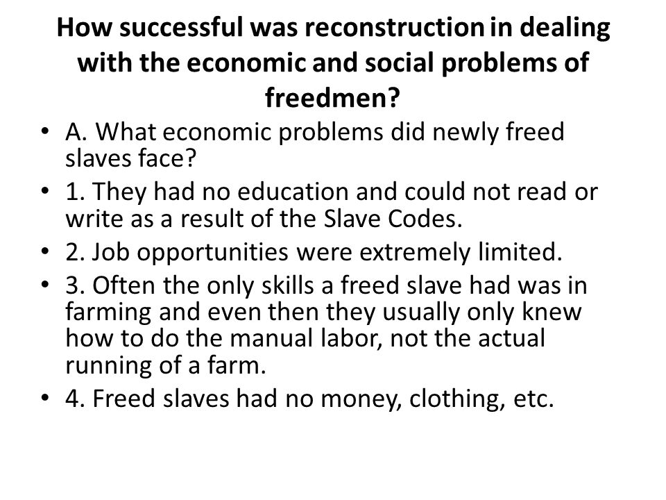 How successful was reconstruction in dealing with the economic and social problems of freedmen