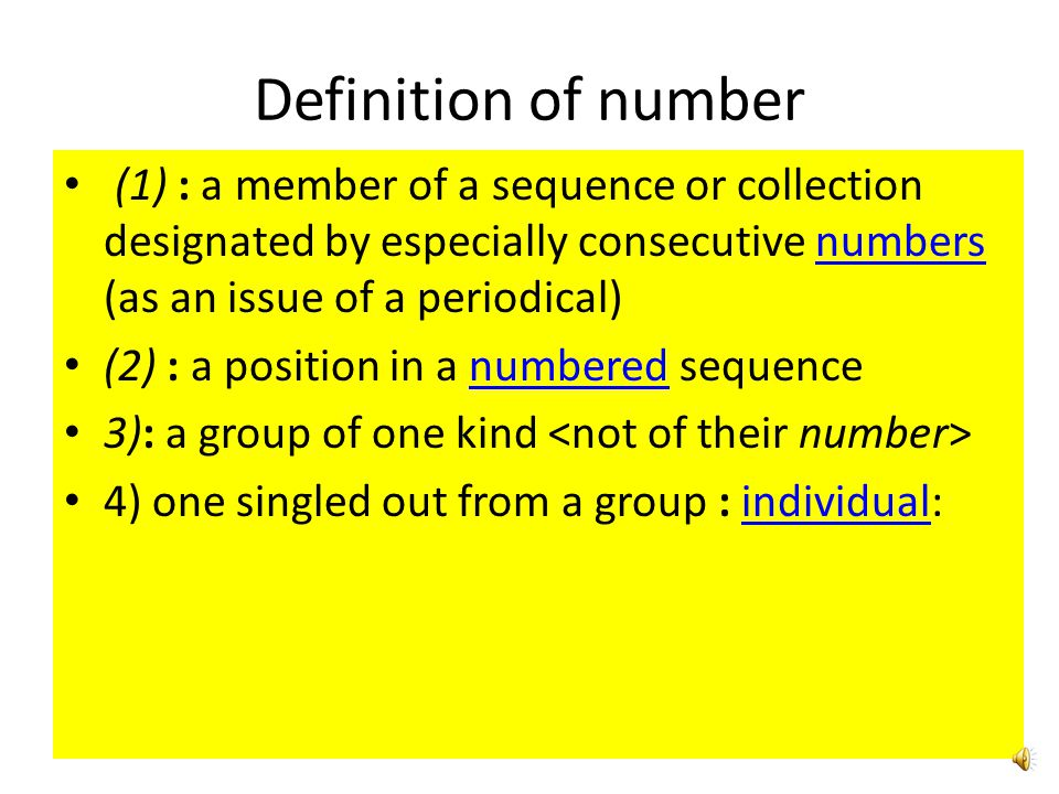 Definition of number (1) : a member of a sequence or collection designated by especially consecutive numbers (as an issue of a periodical)