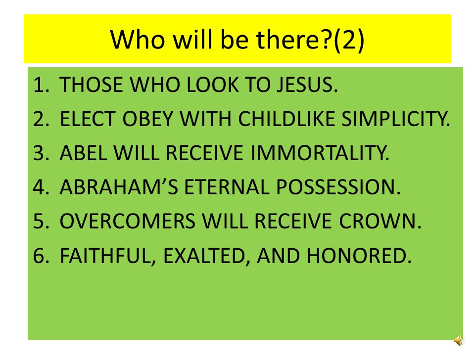 Who will be there (2) THOSE WHO LOOK TO JESUS.