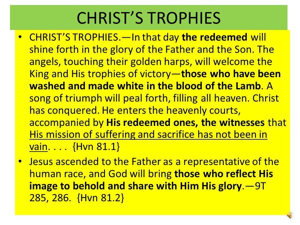 CHRIST'S TROPHIES