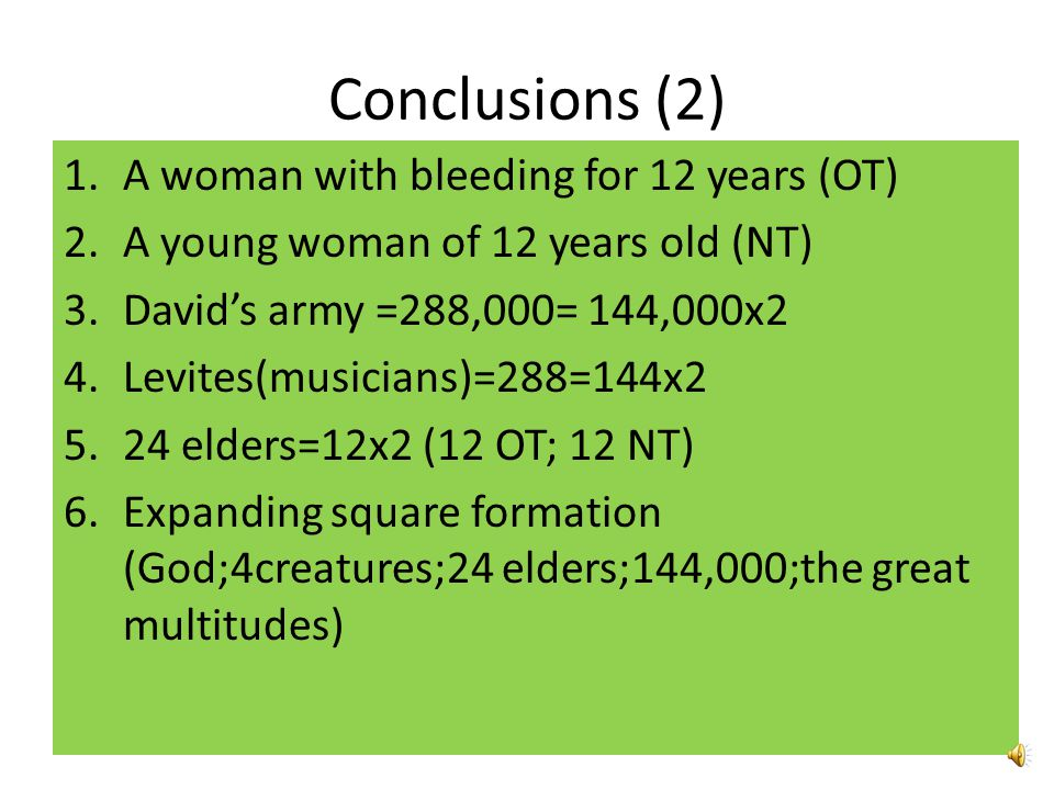 Conclusions (2) A woman with bleeding for 12 years (OT)