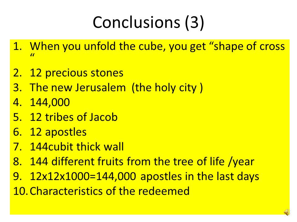 Conclusions (3) When you unfold the cube, you get shape of cross