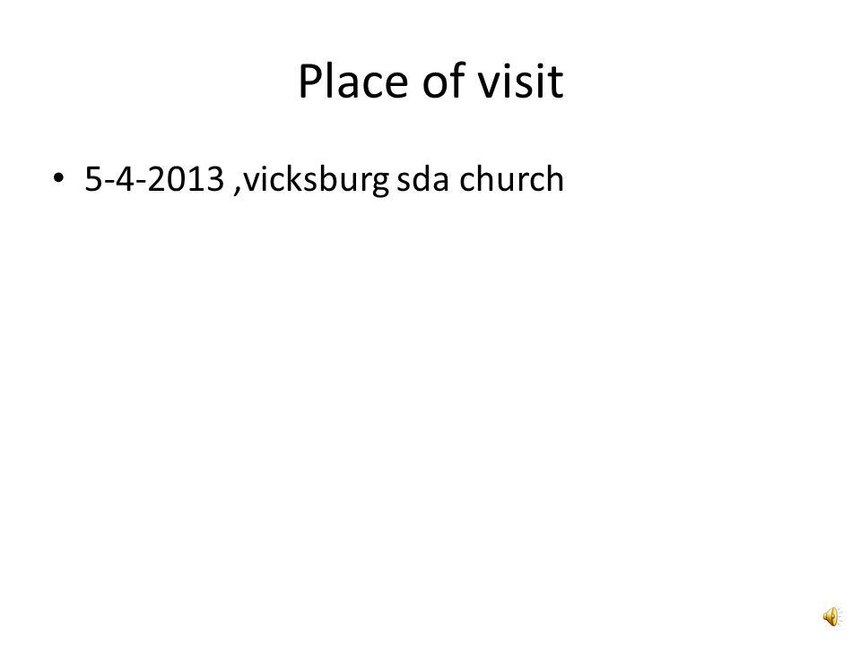 Place of visit 5-4-2013 ,vicksburg sda church