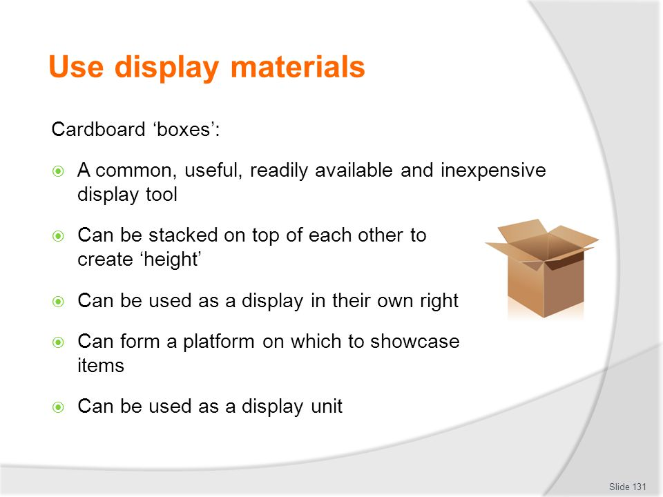 Use display materials Cardboard 'boxes':