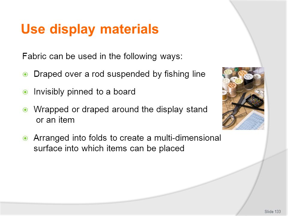 Use display materials Fabric can be used in the following ways: