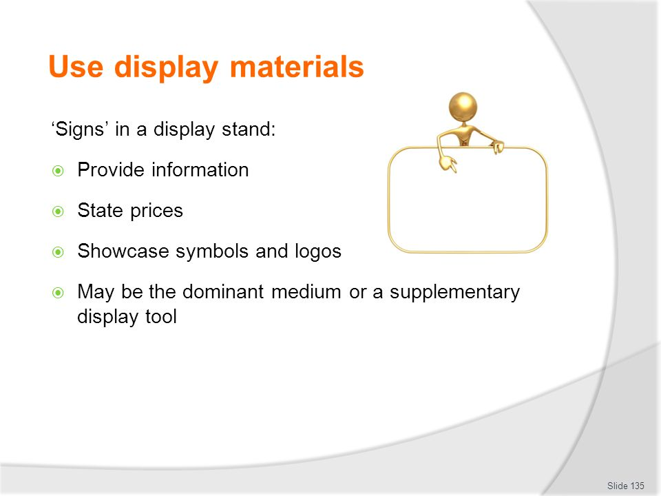 Use display materials 'Signs' in a display stand: Provide information
