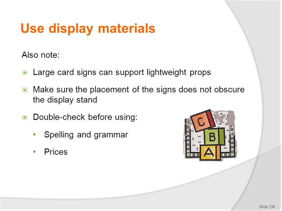 Use display materials Also note: