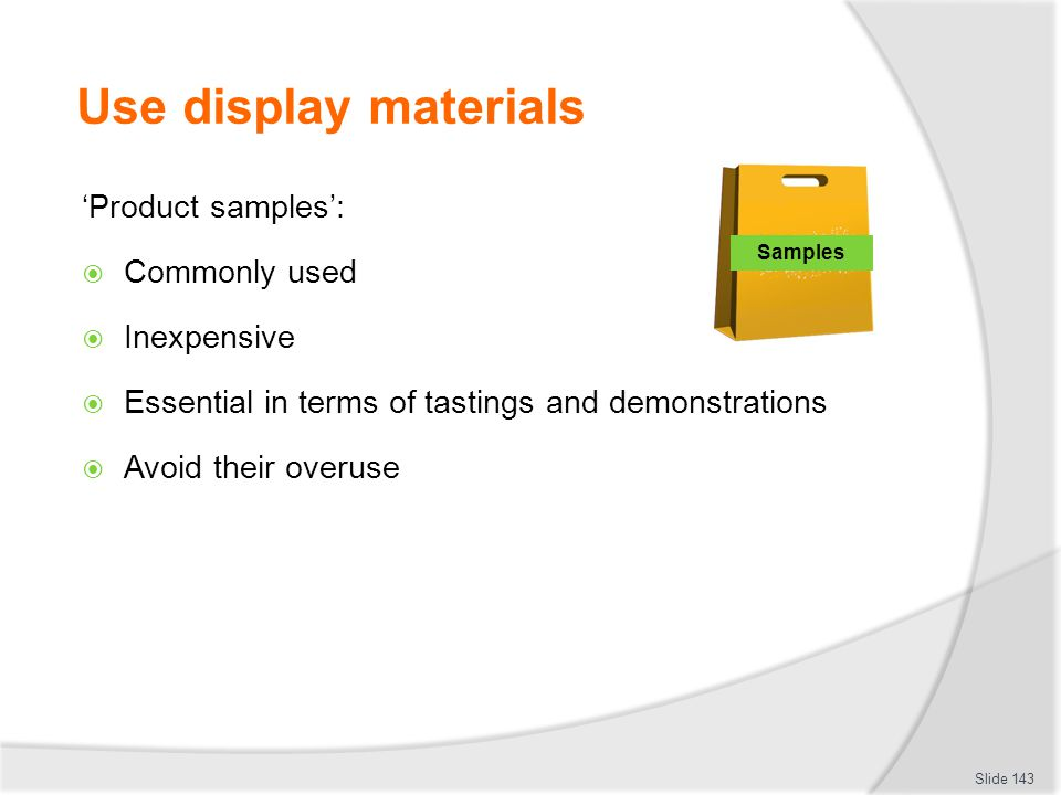 Use display materials 'Product samples': Commonly used Inexpensive