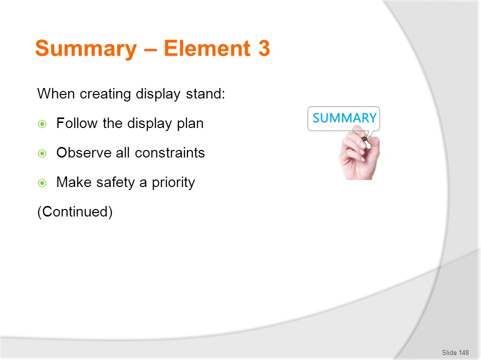 Summary – Element 3 When creating display stand: