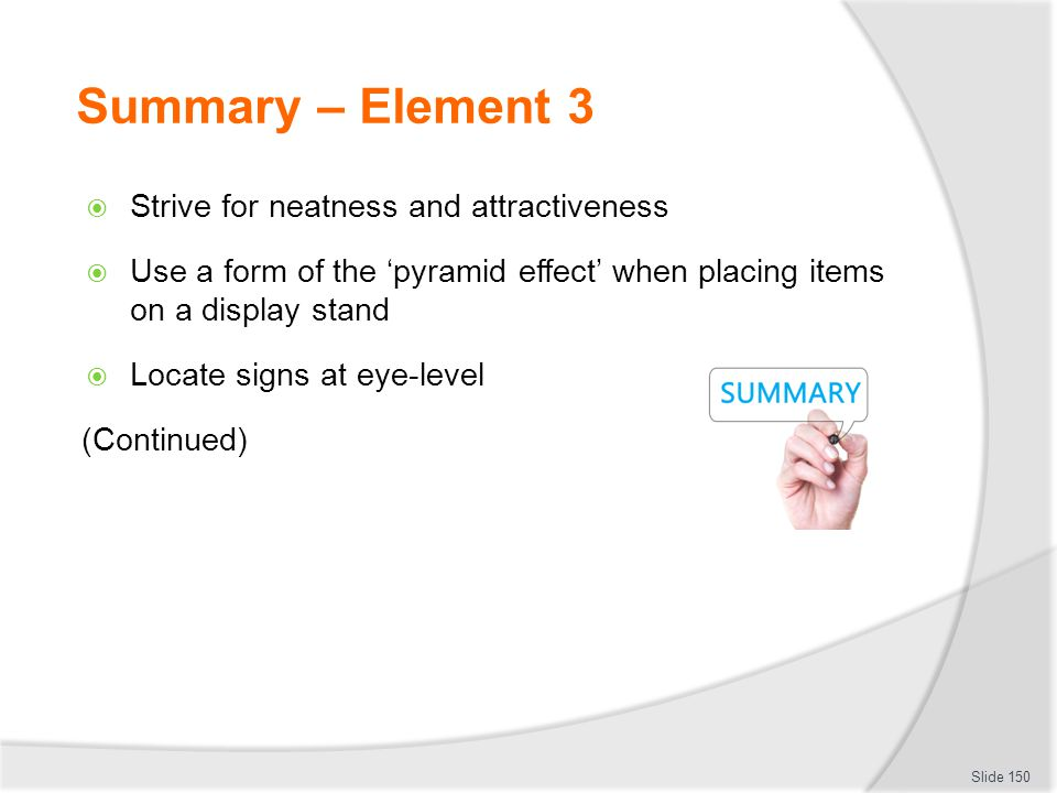 Summary – Element 3 Strive for neatness and attractiveness
