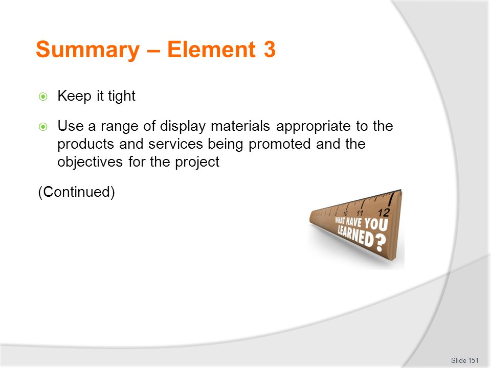 Summary – Element 3 Keep it tight