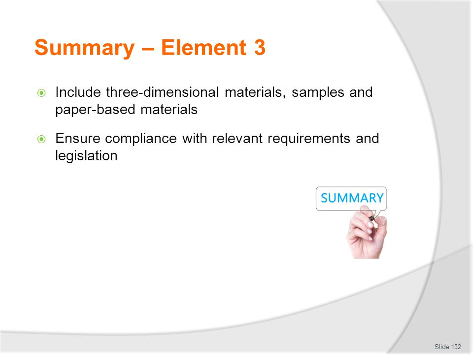 Summary – Element 3 Include three-dimensional materials, samples and paper-based materials.