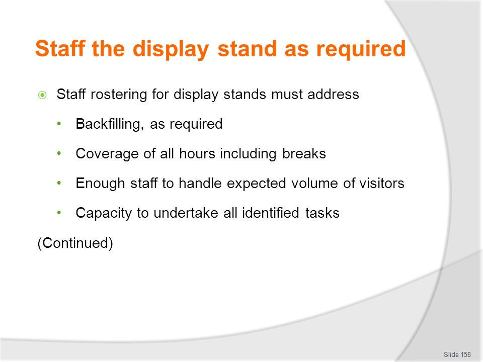 Staff the display stand as required